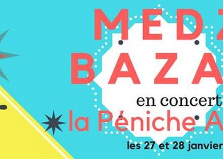 Collectif Medz Bazar de retour à Paris ! à Paris 19ème