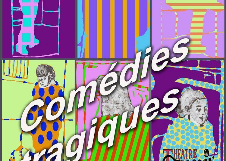 Comédies Tragiques à Dijon
