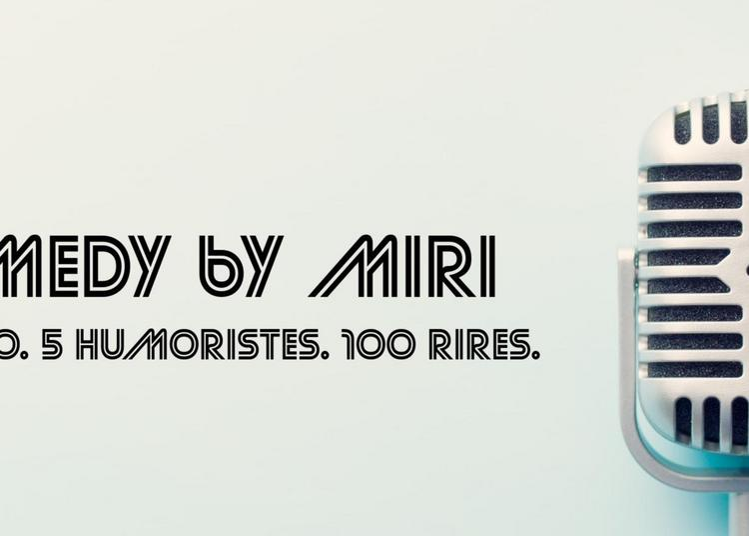 Comedy By Miri à Rouen