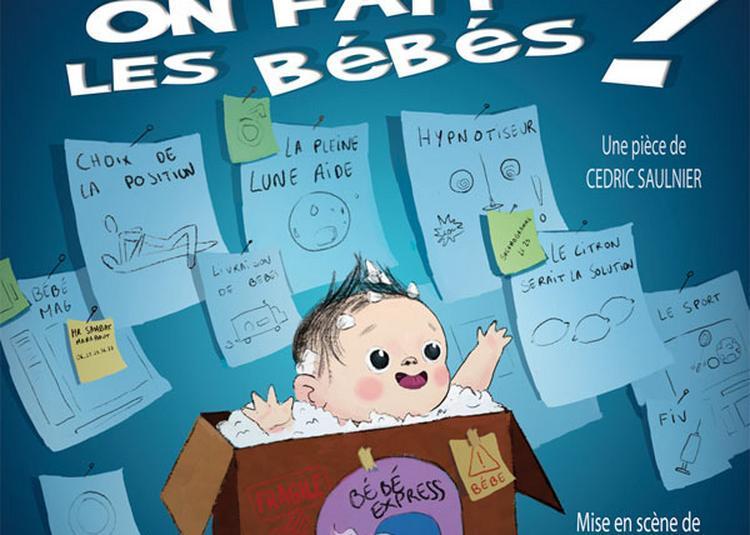 Comment On Fait Les Bebes ? à Lyon