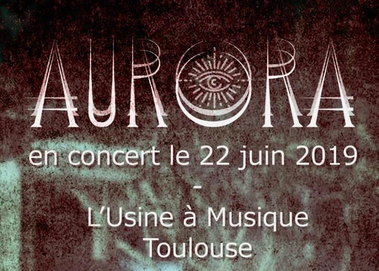 Concert De Aurora (+ Grave Dohl Et The Red Browsers) à Toulouse