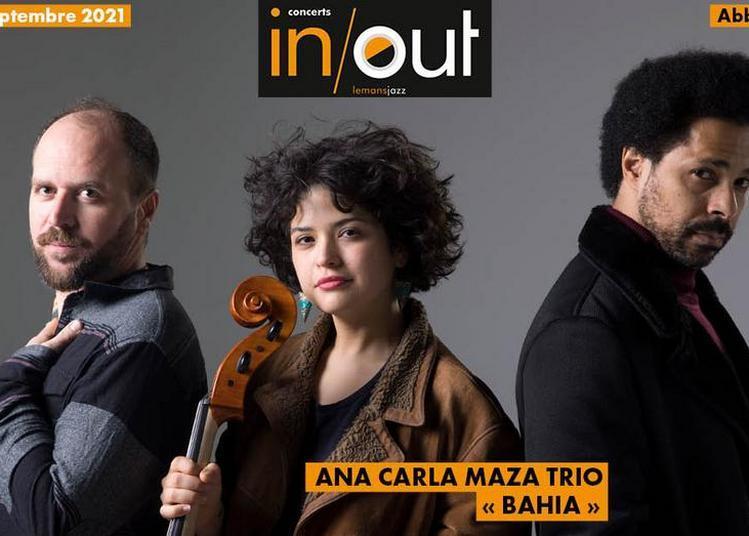 Concert in/out - Ana Carla Maza Trio « Bahia » à Yvre l'Eveque