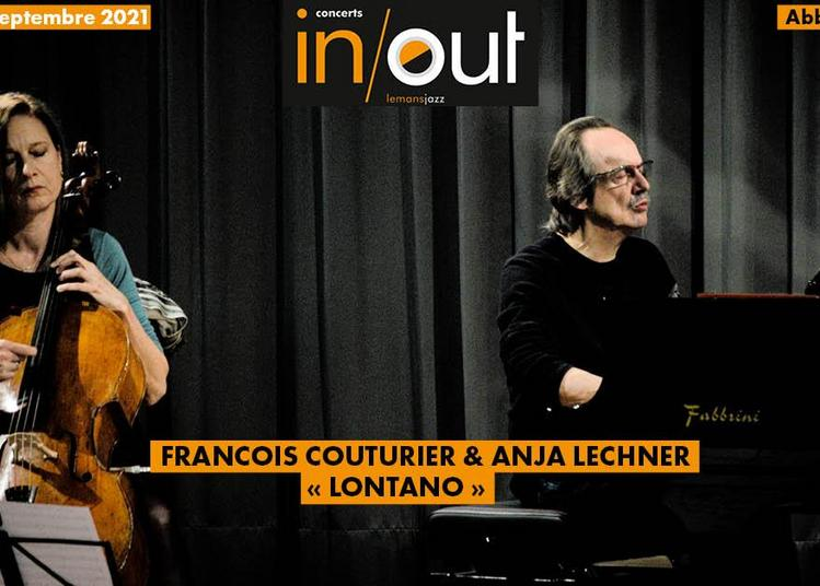 Concert in/out - François Couturier & Anja Lechner « Lontano » à Yvre l'Eveque