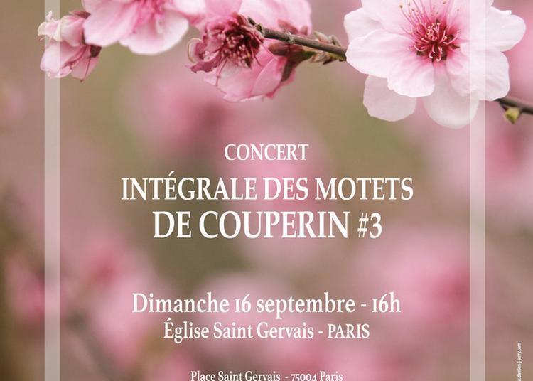 Concert Intégrale Des Motets De F. Couperin à Paris 4ème