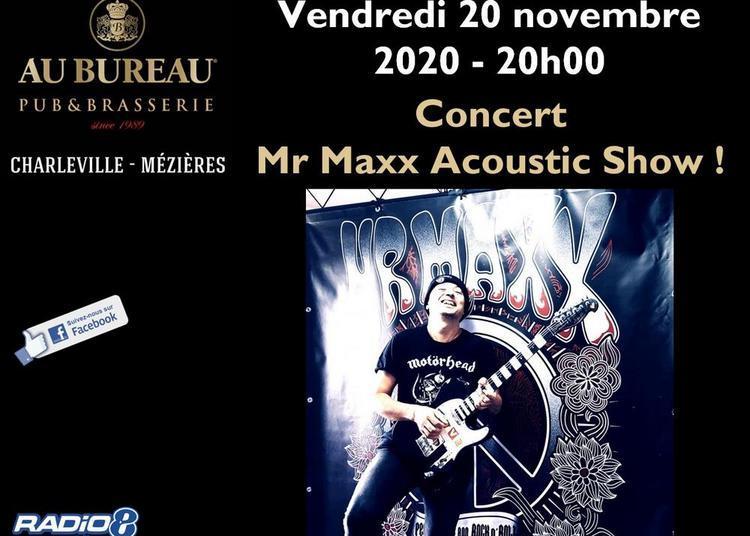 Concert Mr Maxx Acoustic Show ! à Charleville Mezieres