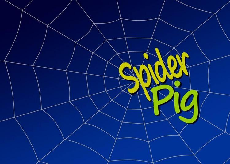 Spiderpig à Ollainville
