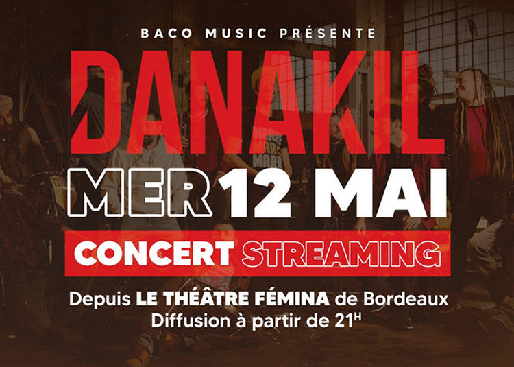 Concert Streaming de DANAKIL à Bordeaux