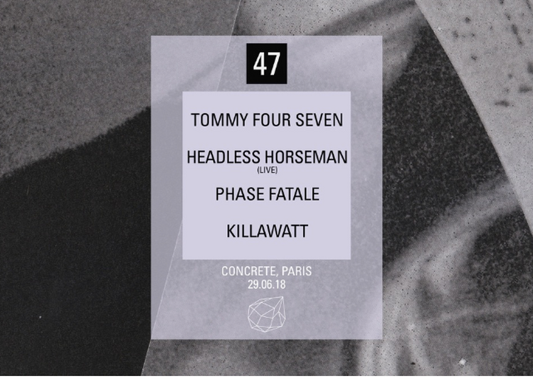 Tommy Four Seven, Headless Horseman Live, Phase Fatale, Killawatt à Paris 12ème