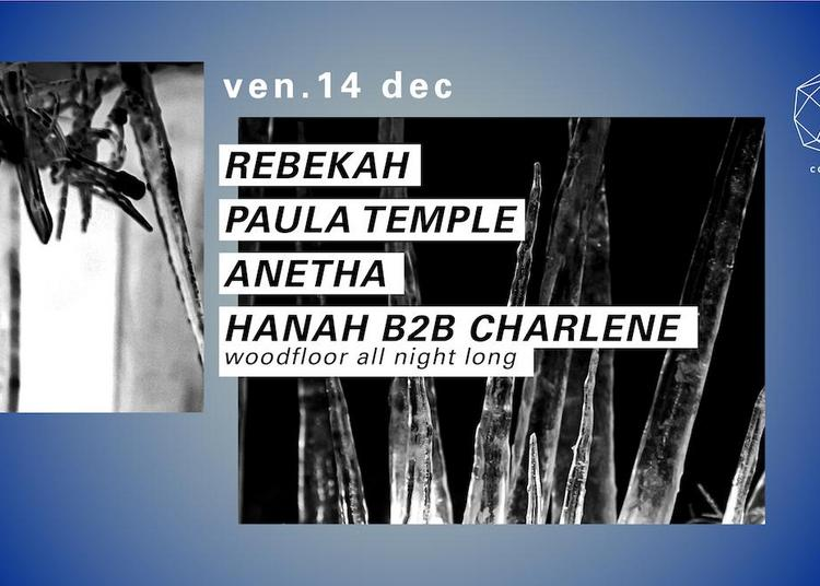 Rebekah, Paula Temple, Anetha à Paris 12ème