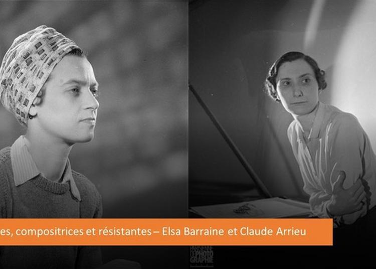 Conférence : Femmes, Compositrices Et Résistantes : Elsa Barraine Et Claude Arrieu à Rouen