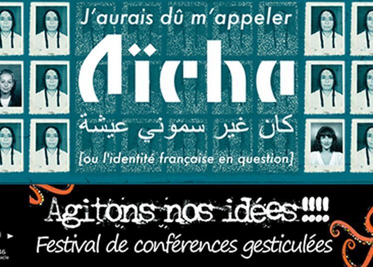 Conférence gesticulée | « J'aurais du m'appeler Aïcha » - Ou l'identité française en question à Villeurbanne