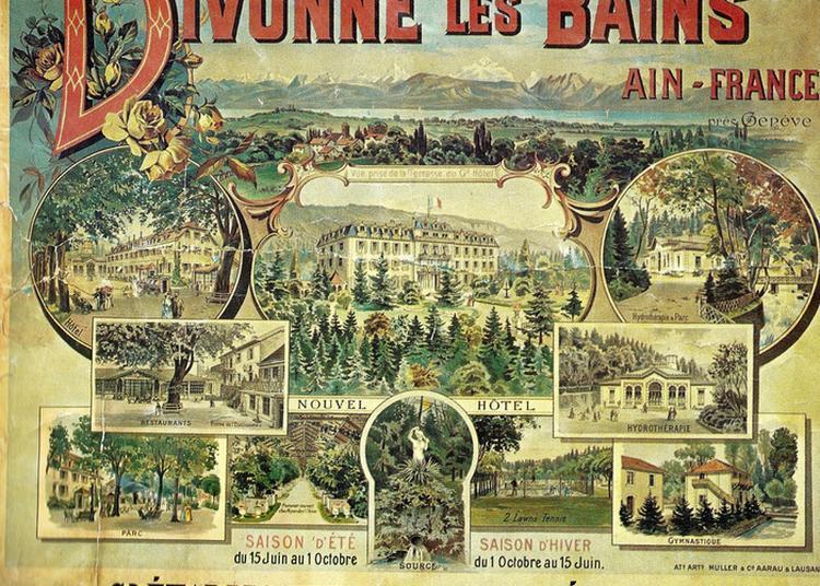 Conférence L'établissement Thermal, 1860 -1914, La Grande époque!. à Divonne les Bains