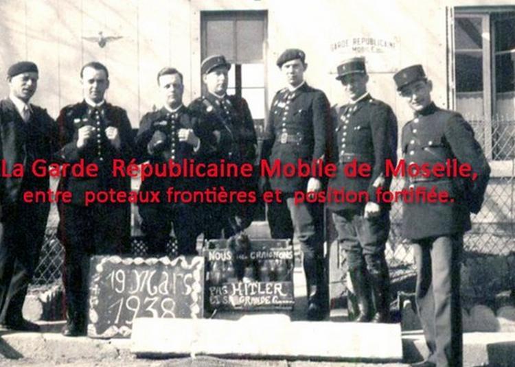 Conférence La Garde Mobile Républicaine De Moselle, Entre Poteaux Frontière Et  Positions Fortifiées à Hagondange