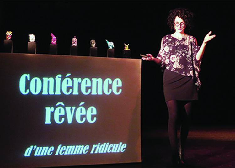 Conférence rêvée d'une femme ridicule | Compagnie 13.7 à Toulouse