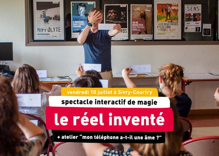 Conférence/Spectacle - Le Réel Inventé (+ Atelier) à Sivry Courtry
