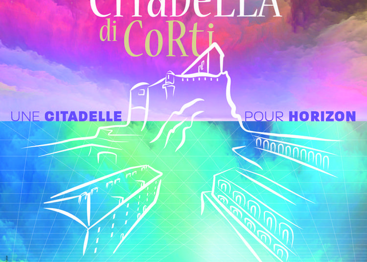 Conférences A Citadella Di Corti. Une Citadelle Pour Horizon à Corte