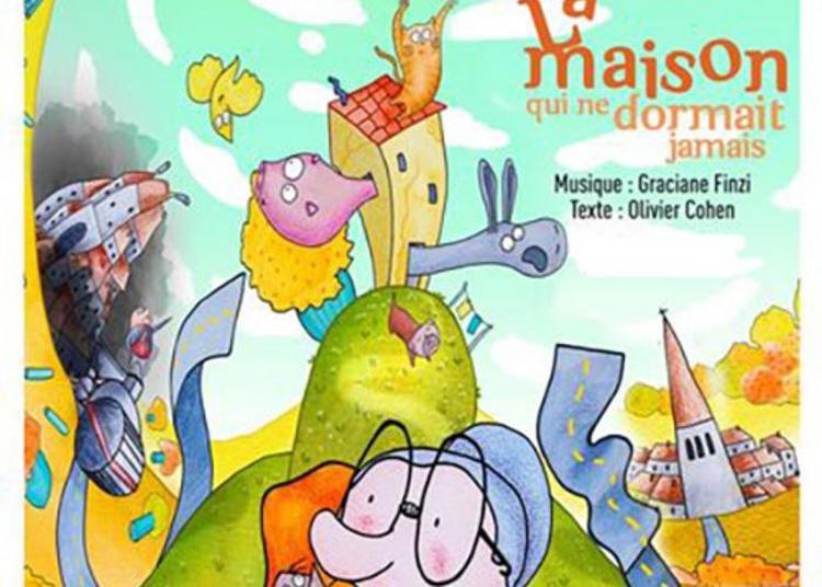 Conte Musical La Maison Qui Ne Dormait Jamais à Saint Germain en Laye