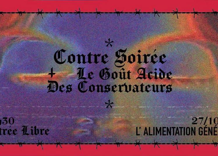 Contre Soiree + Le Gout Acide Des Conservateurs à Paris 11ème
