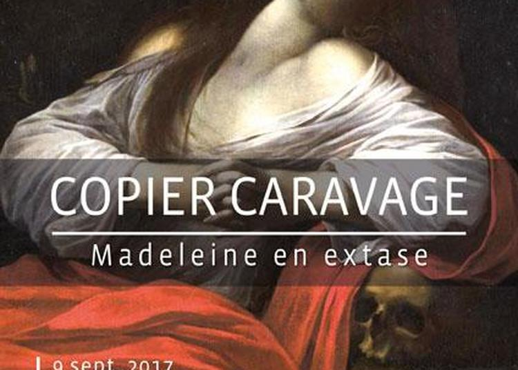 Copier Caravage | Madeleine en extase à Senlis