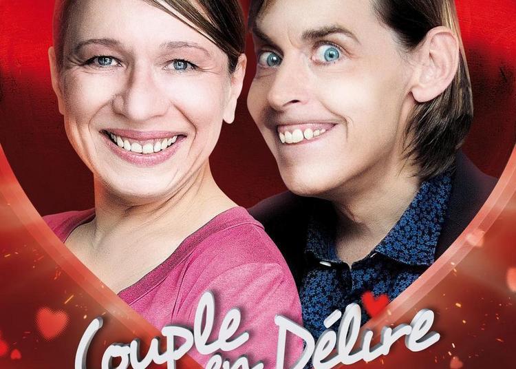 Comédie : Couple en Délire à Dijon