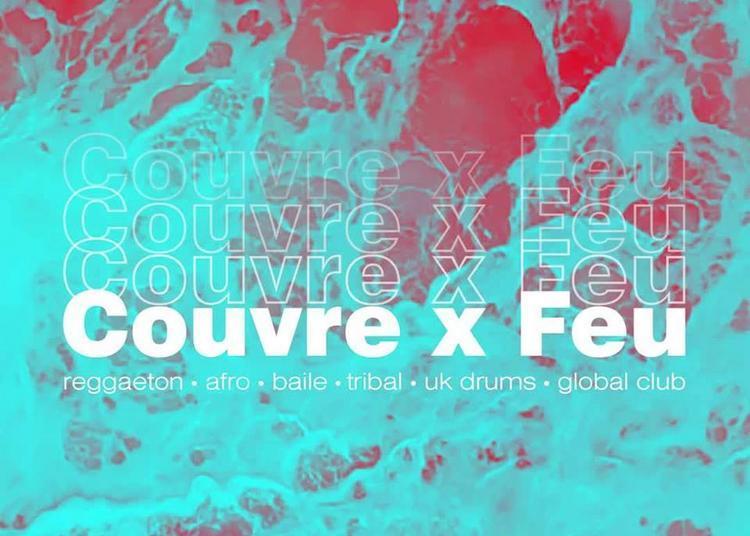 Couvre X Feu W/ BJF, Philou CxC & Scarlett + Guests à Montreuil