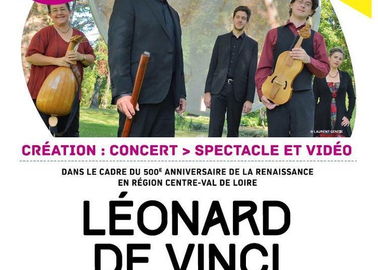 Création Spectacle et Vidéo  : Léonard de Vinci, la musique secrète à Orléans