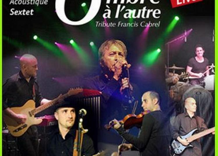 D'une ombre à l'autre, Tribute à Francis Cabrel à Blois