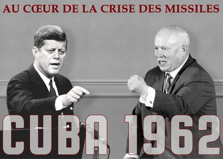 Cuba 1962, Au Coeur De La Crise Des Missiles. Théâtre Aux Archives. à Nantes