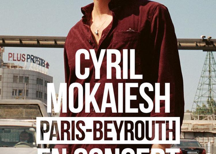 CYRIL MOKAIESH à Lyon