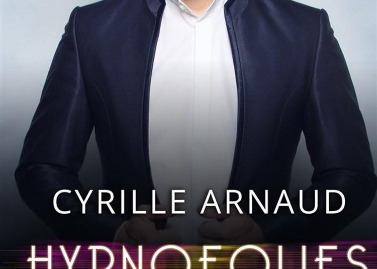 Cyrille Arnaud Dans Hypnofolies à Aix en Provence