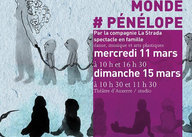 D'où je vois le monde #Pénélope à Auxerre