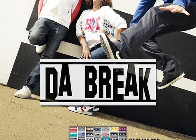Da Break - Hip Hop Soul à Bagnols sur Ceze