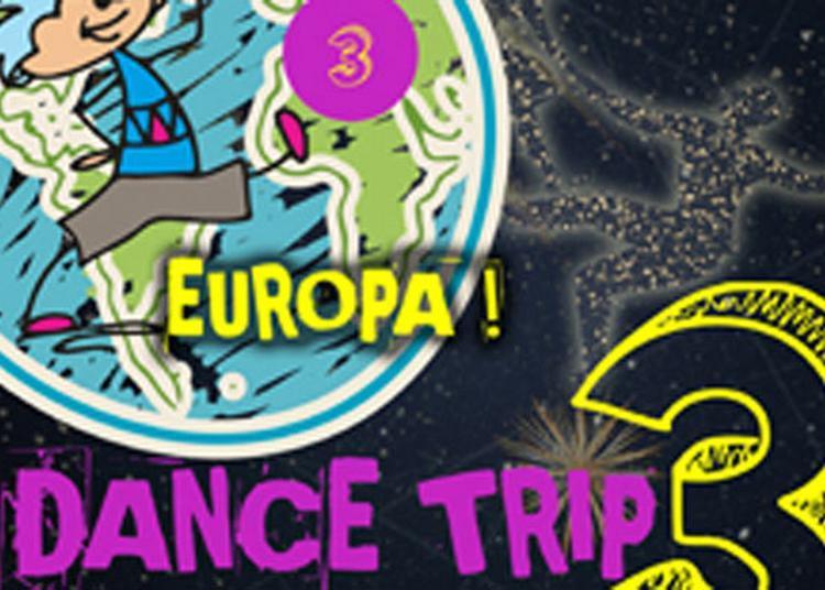 Dance Trip #3 Europa à Le Haillan