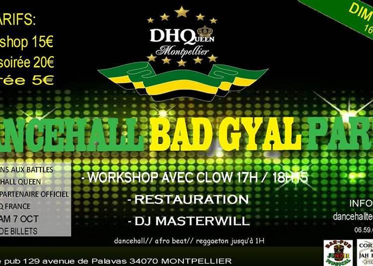 DanceHall Bad Gyal Party | Dj MasterWill à Montpellier