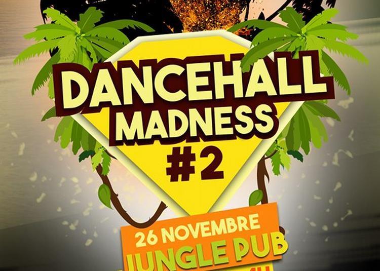Dancehall Madness   2ème édition à Montpellier