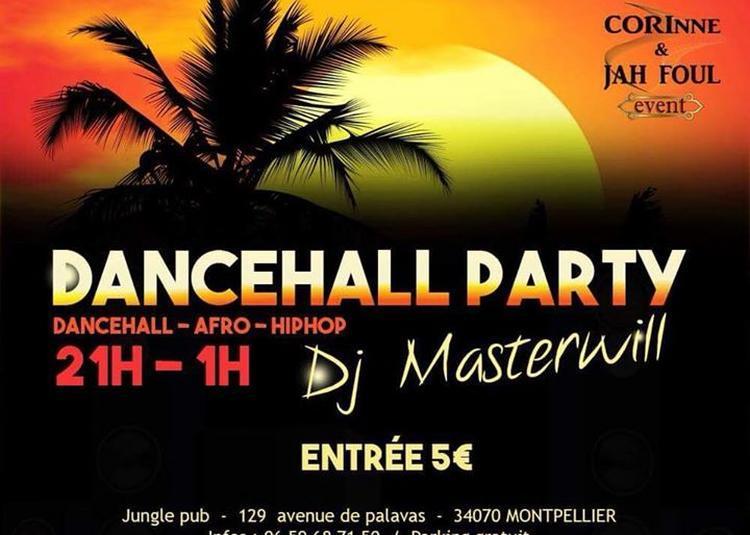 Dancehall Party   Dj Masterwill à Montpellier
