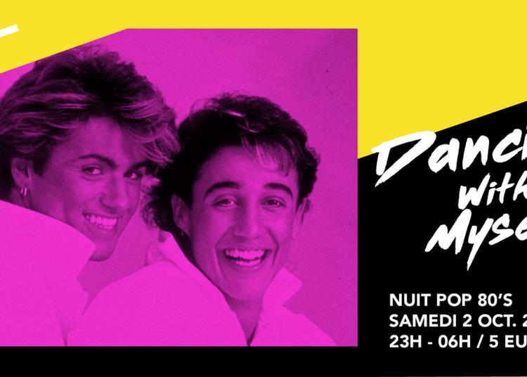 Dancing With Myself / Supersonic 80'S Party à Paris 12ème