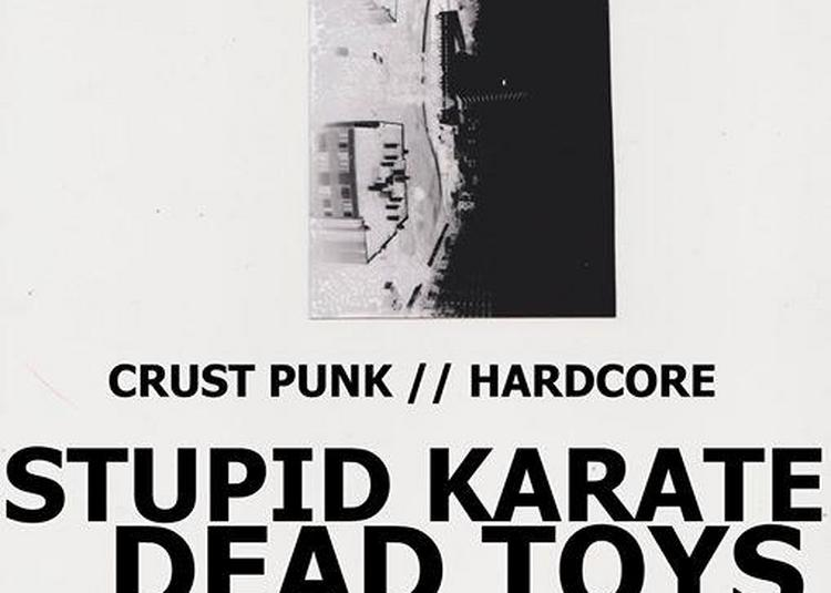 Dead Toys // Stupid Karate // Smash it! à Bordeaux