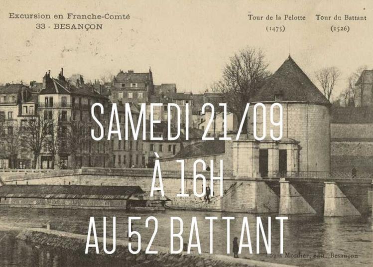 Déambulation à Travers L'histoire Des Fortifications Du Quartier Battant à Besancon