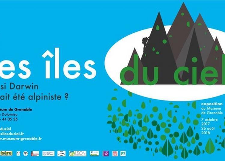 Déambulation Dans L'exposition « Sur Les îles Du Ciel - Et Si Darwin Avait été Alpiniste ? », à Grenoble