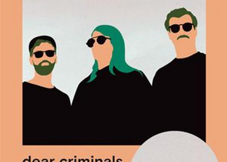 Dear Criminals à Dijon