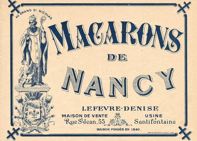 Découvrez L'origine De La Confiserie Lefèvre-lemoine Et Des Biscuits Lu à Nancy