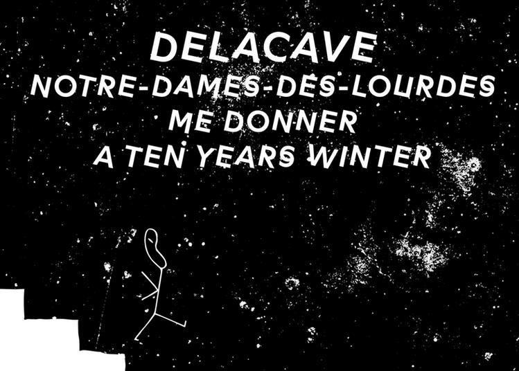 Delacave - Notre-Dames-Des-Lourdes - Me Donner - A Ten Years Winter à Paris 18ème
