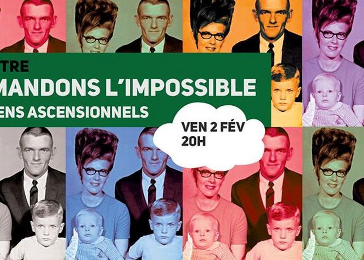 Demandons l'impossible - Cie Sens Ascensionnels à Lille