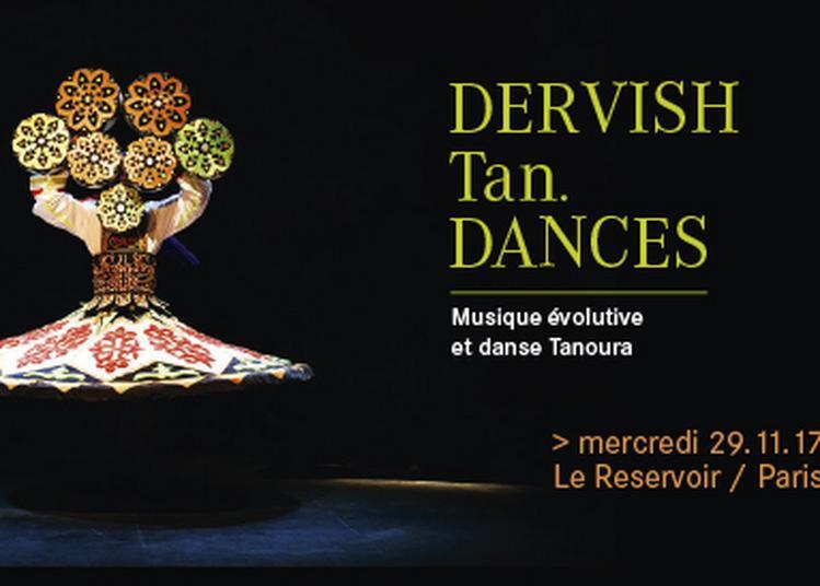 Dervish TanDances à Paris 11ème