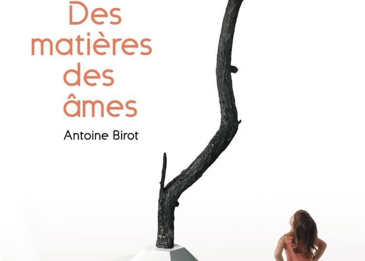 Des Matières, Des Âmes - Antoine Birot à Beaufort en Vallee
