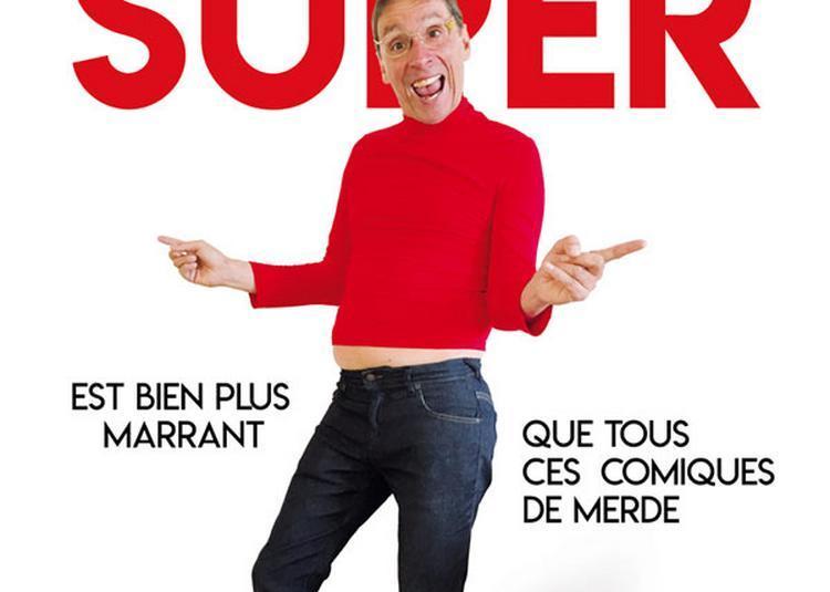 Didier Super Est Bien Plus Marrant à Lyon