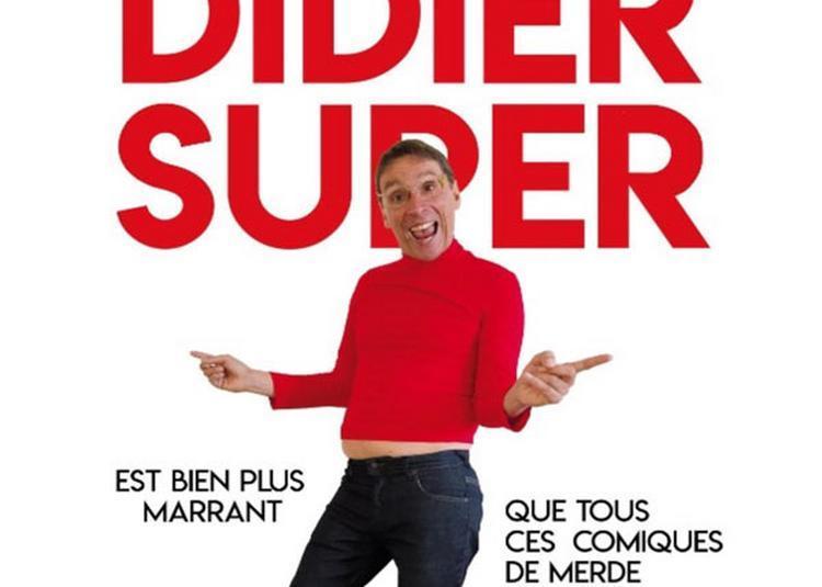 Didier Super : Est Plus Marrant Que à Orchies