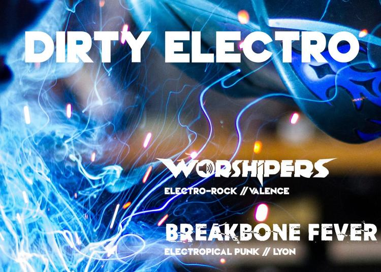Dirty Electro #3 : Station Echo, Breakbone Fever et Worshipers à Villeurbanne