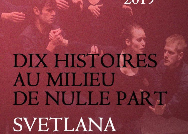 Dix Histoires Au Milieu De Nulle Part à Paris 18ème
